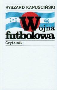 Wojna futbolowa - Ryszard Kapuściński