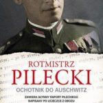 Rotmistrz Pilecki. Ochotnik do Auschwitz – Adam Cyra
