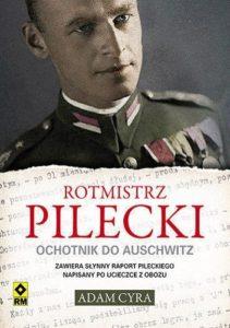 Rotmistrz Pilecki. Ochotnik do Auschwitz - Adam Cyra