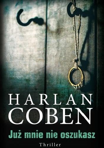 Już mnie nie oszukasz - Harlan Coben