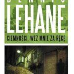 Ciemności, weź mnie za rękę – Dennis Lehane