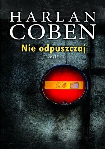 Nie odpuszczaj - Harlan Coben