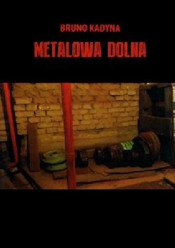 Metalowa Dolna - Bruno Kadyna