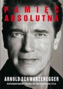 Pamięć absolutna - Arnold Schwarzenegger