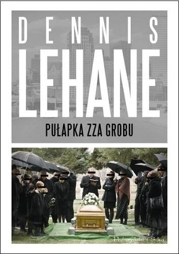 Pułapka zza grobu – Dennis Lehane