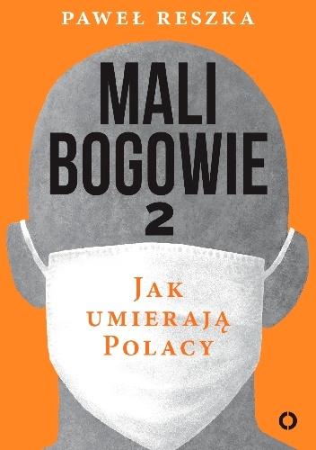 Mali bogowie 2. Jak umierają Polacy - Paweł Reszka