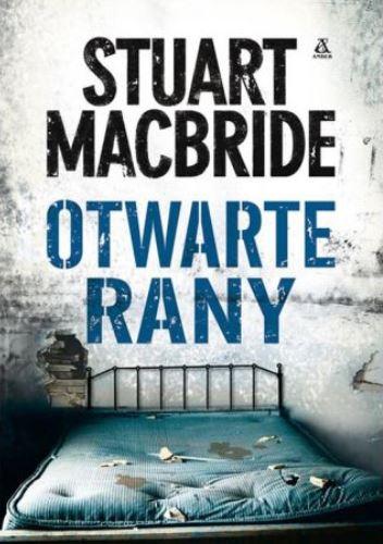 Otwarte rany - Stuart MacBride