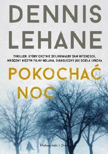 Pokochać noc - Dennis Lehane