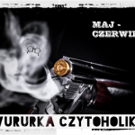 Dwururka czytoholika, czyli dwumiesięczne podsumowanie - maj/czerwiec 2019