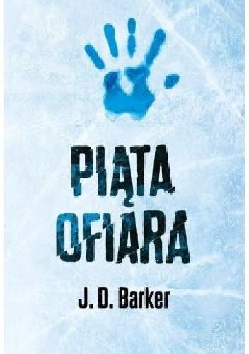 Piąta ofiara - J. D. Barker