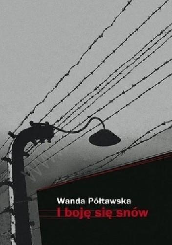 i boję się snów - Wanda Półtawska