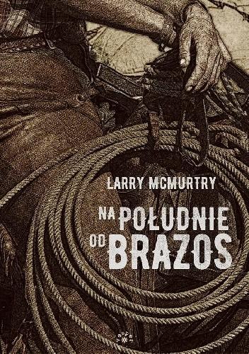 Na południe od Brazos - Larry McMurtry