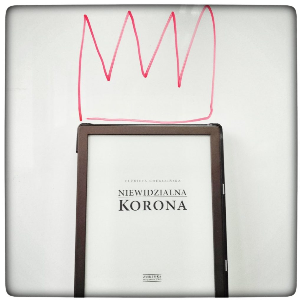 Niewidzialna korona - Elżbieta Cherezińska - czytoholik