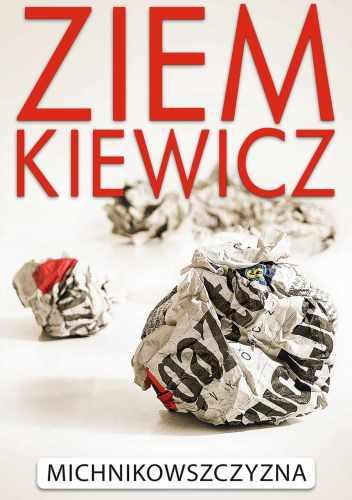Michnikowszczyzna - Rafał Ziemkiewicz
