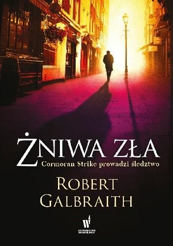 Żniwa zła - Robert Galbraith