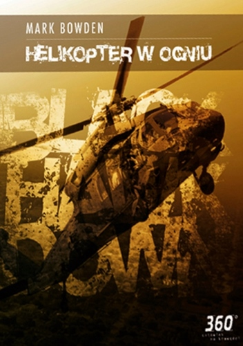 Helikopter w ogniu - Mark Bowden